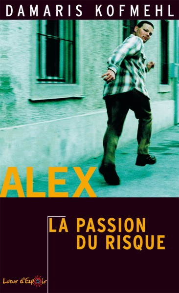 Alex - La passion du risque